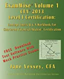 Examwise Volume 1 for 2013 Cfa Level I Certification the First Candidates Question and Answer Workbook for Chartered Financial Analyst (with Download, Cfa Vessey, 1590959663