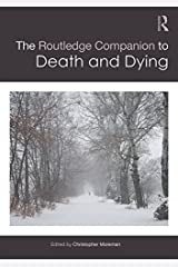 The Routledge Companion to Death and Dying (Routledge Religion Companions) Kindle Edition