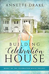Building Celebration House by Annette Drake ebook deal
