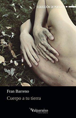 Cuerpo a tu tierra (Colección Valparaíso de Poesía)
