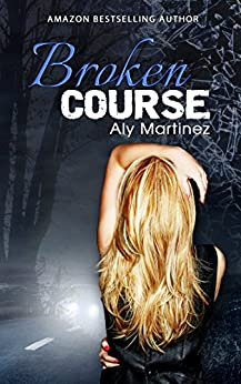 Broken Course (Wrecked and Ruined Book 3) by [Martinez, Aly]
