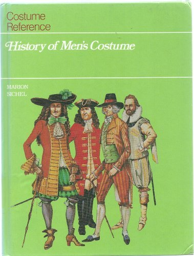 History of Men's Costume (Costume Reference Books) by Marion Sichel (Costume Reference Marion Sichel)