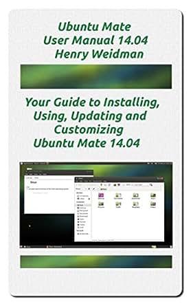 amazon com ubuntu mate user manual 14 04 ebook henry weidman rh amazon com user manual ubuntu 16.04 user manual ubuntu 16.04