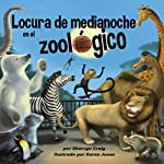 Locura de medianoche en el zoológico [Midnight Madness at the Zoo] | Sherryn Craig