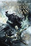 The Curious Case of the Clockwork Man (A Burton & Swinburne Adventure)