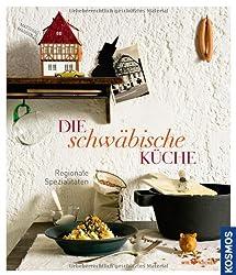 Die schwäbische Küche: Regionale Spezialitäten