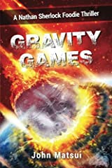 Gravity Games: A Nathan Sherlock Foodie Thriller (Nate The Nose) (Volume 1) Paperback