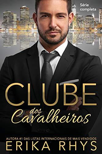 Clube dos Cavalheiros:  série completa: Uma Série de Romances sobre Bilionários