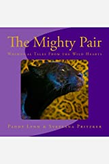 The Mighty Pair: Whimsical Tales From the Wild Hearts (Volume 15) Paperback