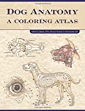 img - for Dog Anatomy: A Coloring Atlas by Kainer, Robert, McCraken, Thomas O. (2002) Spiral-bound book / textbook / text book