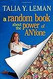 A Random Book about the Power of Anyone, Talia Leman, 1451664842