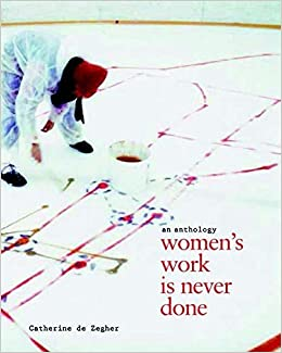 Book Women's Work is Never Done by Catherine de Zegher (14-Mar-2013)