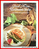 Food and Wine Northwest Style, Gilda Barrow-Zimm and Chuck Hill, 0961769939