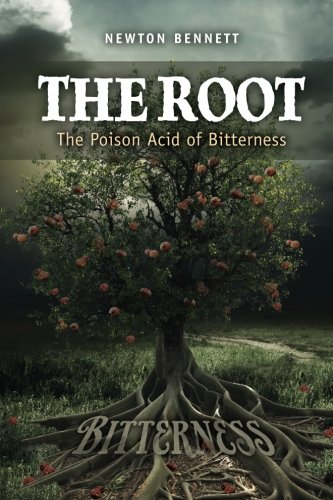 Read Online The Root: The Poison Acid of Bitterness PDF
