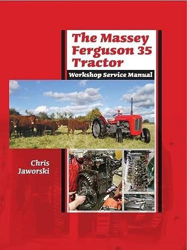the massey ferguson 35 tractor workshop service manual chris rh amazon com massey ferguson 35 workshop manual massey ferguson 35 service manual