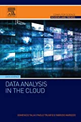 Data Analysis in the Cloud: Models, Techniques and Applications (Computer Science Reviews and Trends) Kindle Edition