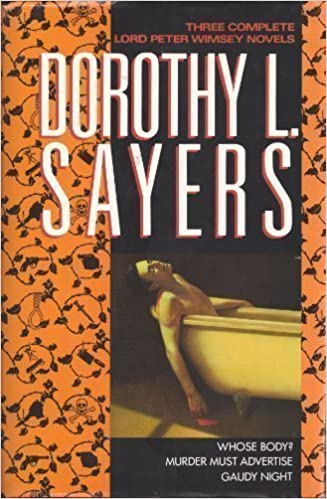 {* FULL *} Three Complete Lord Peter Wimsey Novels: Whose Body?, Murder Must Advertise, Gaudy Night. accepted Learn contesto Darrell years