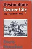 Destination Denver City, Doris Monahan, 0804008604