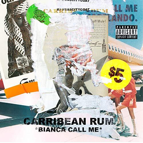 Carribean Rum (Bianca Call Me) [Explicit]