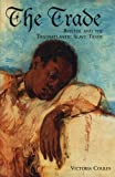 Trade : Bristol and the Transatlantic Slave Trade, Coules, Victoria, 1841585327