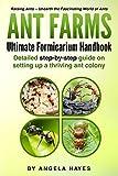 Ant Farms: Ultimate Formicarium Handbook