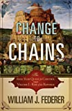 Change to Chains-the 6,000 Year Quest for Control -Volume I-Rise of the Republic, William J. Federer, 0982710143