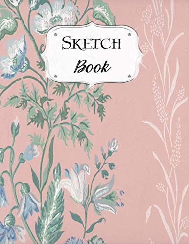 Sketch Book: Flower | Sketchbook | Scetchpad for Drawing or Doodling | Notebook Pad for Creative Artists | Pink With Blue Floral