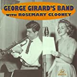 George Girard's Band with Rosemary Clooney by GEORGE GIRARD (2008-06-17)