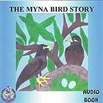 The Myna Bird Story | Mark Huff