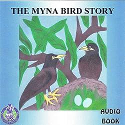 The Myna Bird Story