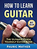How To Learn Guitar: The Ultimate Teach Yourself