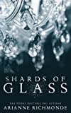 Shards of Glass (The Glass Trilogy) (Volume 1) by  Arianne Richmonde in stock, buy online here
