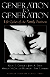 Generation to Generation: Life Cycles of the Family Business