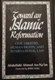 Toward an Islamic Reformation : Civil Liberties, Human Rights and International Law, Abdullahi, Ahmed-An-Na'im, 0815624840