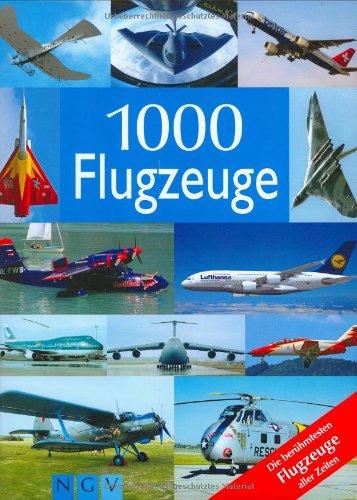 1000 Flugzeuge: Die berühmtesten Flugzeuge aller Zeiten (Spanisch) Gebundenes Buch – 1. September 2006 R. Berger Naumann & Göbel 3625103737 MAK_9783625103738