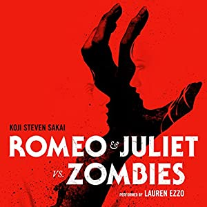 Romeo and Juliet vs. Zombies Audiobook