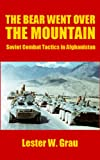Front cover for the book Bear Went over the Mountain: Soviet Combat Tactics in Afghanistan by Lester W. Grau