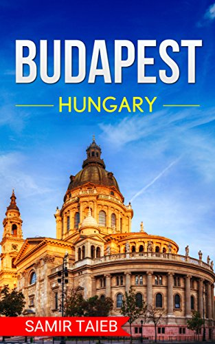 Budapest: The best Budapest Travel Guide The Best Travel Tips About Where to Go and What to See in Hungary: Budapest map, Budapest travel ... Hungary travel guide,  hungary) (The Best Grand Budapest Hotel)