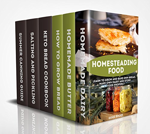 Homesteading Food: Learn To Grow And Bake Own Bread, Make Own Dairy And Store Food Properly: (Ketogenic Bread, Cheesemaking, Canning) by [Books, Good ]