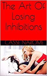 The Art Of Losing Inhibitions (Love Unexpected Novella Book 1)