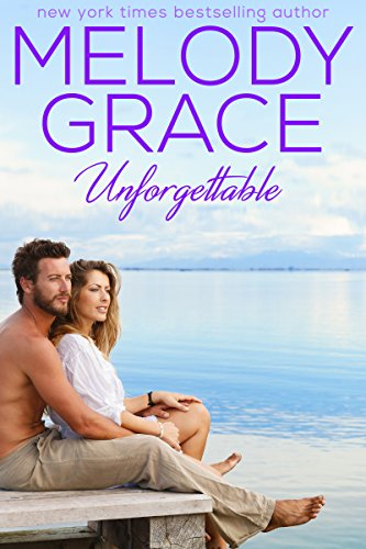 Unforgettable (A Beachwood Bay Love Story Book 13)
