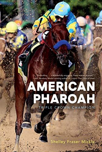 American Pharoah: Triple Crown Champion por Shelley Fraser Mickle