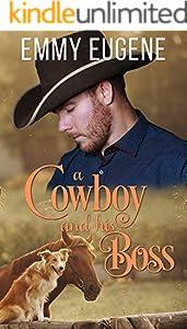 A Cowboy and his Boss: A Johnson Brothers Novel (Chestnut Ranch Cowboy Billionaire Romance Book 5)