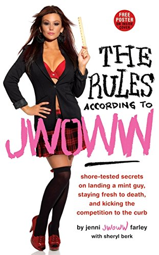 Mint Landing - The Rules According to JWOWW: Shore-Tested Secrets on Landing a Mint Guy, Staying Fresh to Death, and Kicking the Competition to the Curb