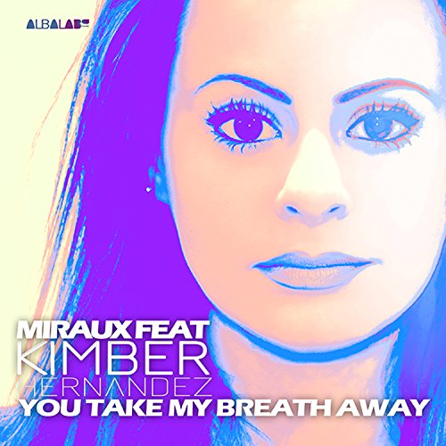 You Take My Breath Away (Deephouse Remix) [Feat. Kimber ...