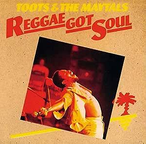 Reggae Got Soul: Toots & The Maytals: Amazon.es: Música