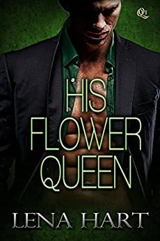 His Flower Queen (Queen Quartette Book 1) by [Hart, Lena]