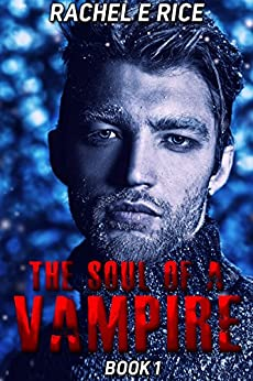 The Soul of A Vampire: Book 1 by [Rice, Rachel E]