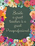 Beside a Great Teacher is a Great Paraprofessional