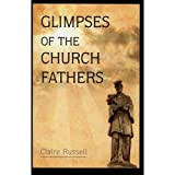 Glimpses of the Church Fathers, CLAIRE RUSSELL, 090613837X
